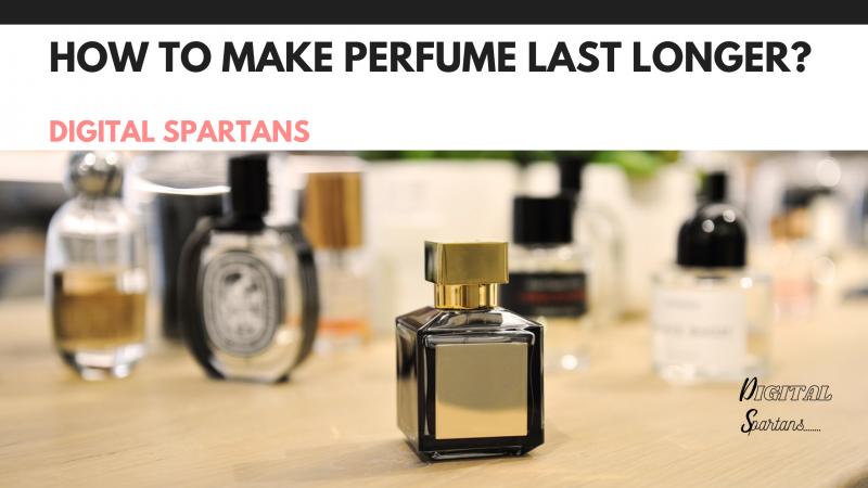 How to Make Perfume Last Longer