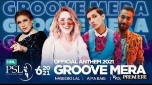 Naseebo Lal, Aima Baig and Young Stunners sung Groove Mera PSL 6 Anthem