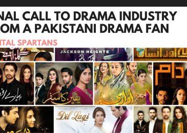 Final Call to Drama Industry from A Pakistani Drama Fan
