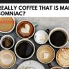 Is This Really Coffee That Is Making You Insomniac?